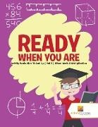 Activity Crusades - Ready When You Are - Activity Books Kids 10 And Up | Vol 3 | Mixed Math & Multiplication