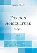 United States Department Of Agriculture - Foreign Agriculture, Vol. 20 - March, 1956 (Classic Reprint)