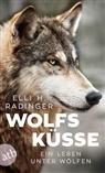 Elli H Radinger, Elli H. Radinger, Elli. H. Radinger - Wolfsküsse