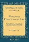 United States Congress - Worldwide Persecution of Jews: Before the Subcommittee on International Operations and Human Rights of the Committee on International Relations House