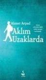 Ahmet Arpad - Aklim Uzaklarda