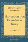 Unknown Author - Handbuch der Erzdiözese Köln (Classic Reprint)