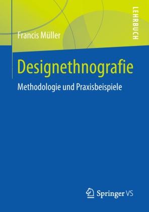 Francis Müller - Designethnografie - Methodologie und Praxisbeispiele