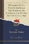 Unknown Author - Mémoires De La Société Impériale Des Sciences, De L'agriculture Et Des Arts De Lille, 1856, Vol. 3 (Classic Reprint)