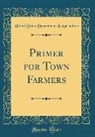 United States Department Of Agriculture - Primer for Town Farmers (Classic Reprint)