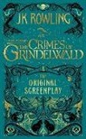 Anonymous, J. K. Rowling - FANTASTIC BEASTS: THE CRIMES OF GRINDELWALD - THE ORIGINAL SCREENPLAY