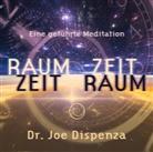 Dr. Joe Dispenza, Joe Dispenza, Joe (Dr.) Dispenza - Raum Zeit - Zeit Raum, 1 Audio-CD (Hörbuch)