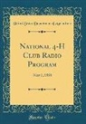 United States Department Of Agriculture - National 4-H Club Radio Program: May 7, 1938 (Classic Reprint)