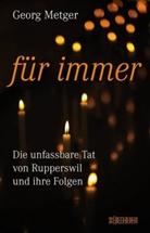 Georg Metger, Franziska K. Müller - Für immer