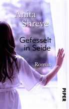 Anita Shreve - Gefesselt in Seide