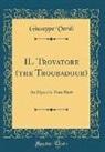 Giuseppe Verdi - IL Trovatore (the Troubadour)