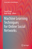 Alhajj, Reda Alhajj, Tanse Özyer, Tansel Özyer - Machine Learning Techniques for Online Social Networks