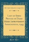 United States Department Of Agriculture - List of Sires Proved in Dairy Herd Improvement Associations, 1943 (Classic Reprint)