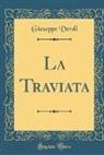 Giuseppe Verdi - La Traviata (Classic Reprint)