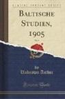 Unknown Author - Baltische Studien, 1905, Vol. 9 (Classic Reprint)