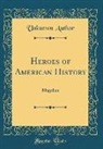 Unknown Author - Heroes of American History