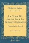Unknown Author - Le Guide Du Soldat Pour La Présente Campagne