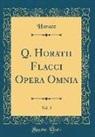 Horace Horace - Q. Horatii Flacci Opera Omnia, Vol. 3 (Classic Reprint)