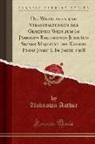 Unknown Author - Die Widmungen und Veranstaltungen der Gemeinde Wien zum 60 Jährigen Regierungs-Jubiläum Seiner Majestät des Kaisers Franz Josef I. Im Jahre 1908 (Classic Reprint)