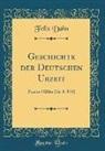 Felix Dahn - Geschichte der Deutschen Urzeit
