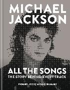 Francois Allard, François Allard, Richard Lecocq, Richard/ Allard Lecocq - Michael Jackson: All the Songs - The Story Behind Every Track