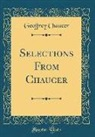 Geoffrey Chaucer - Selections From Chaucer (Classic Reprint)