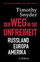 Timothy Snyder, Timothy D. Snyder - Der Weg in die Unfreiheit