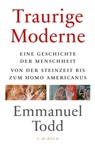 Emmanuel Todd - Traurige Moderne