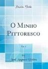 José Augusto Vieira - O Minho Pittoresco, Vol. 2 (Classic Reprint)