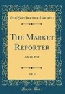 United States Department Of Agriculture - The Market Reporter, Vol. 4: July 30, 1921 (Classic Reprint)