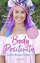 Megan Jayne Crabbe - Body Positivity - Liebe deinen Körper
