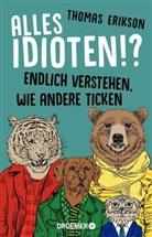 Thomas Erikson - Alles Idioten!?