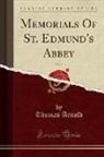 Thomas Arnold - Memorials Of St. Edmund's Abbey, Vol. 1 (Classic Reprint)