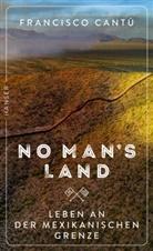 Francisco Cantú - No Man's Land