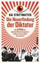 Kai Strittmatter - Die Neuerfindung der Diktatur
