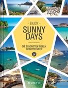 Anj Kauppert, Andre Lammert, Daniela u a Scetar, KUNTH Verlag, KUNT Verlag - Enjoy Sunny Days - Die schönsten Inseln im Mittelmeer