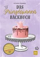 Katharina Felbermeir, Peter Raider - Das Prinzessinnen-Backbuch