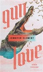 Jennifer Clement - Gun Love