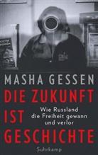 Masha Gessen - Die Zukunft ist Geschichte