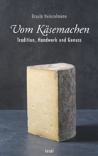 Ursula Heinzelmann - Vom Käsemachen