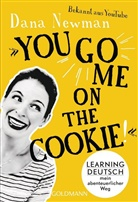 "Dana Newman - ""You go me on the cookie!"""