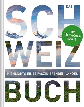 KUNTH Verlag, KUNT Verlag - Das Schweiz Buch - Highlights eines faszinierenden Landes