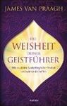 James van Praagh, James Van Praagh - Die Weisheit deiner Geistführer