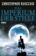 Christopher Ruocchio - Das Imperium der Stille - Roman