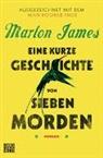 Marlon James, Stephan Kleiner - Eine kurze Geschichte von sieben Morden