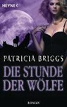 Patricia Briggs - Die Stunde der Wölfe