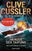 Cliv Cussler, Clive Cussler, Boyd Morrison - Im Auge des Taifuns - Ein Juan-Cabrillo-Roman