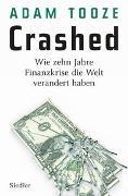 Adam Tooze - Crashed - Wie zehn Jahre Finanzkrise die Welt verändert haben