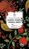 Katherine Mansfield, Hors Lauinger - Fliegen, tanzen, wirbeln, beben