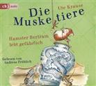 Ute Krause, Andreas Fröhlich, Ute Krause - Die Muskeltiere - Hamster Bertram lebt gefährlich, 2 Audio-CDs (Hörbuch)